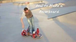 How to Make Your Own Hoverboard – Helmet Not Included